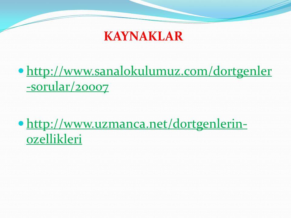 KAYNAKLAR http://www.sanalokulumuz.com/dortgenler-sorular/20007.