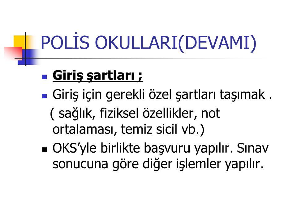 POLİS OKULLARI(DEVAMI)