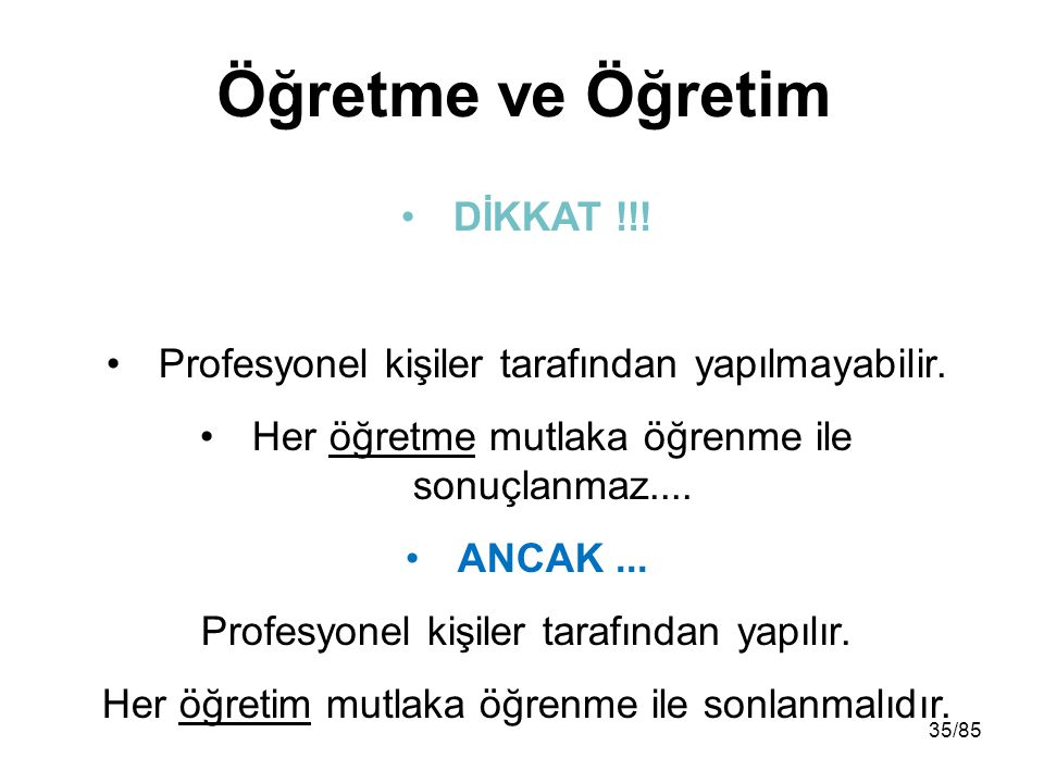 Öğretme ve Öğretim DİKKAT !!!