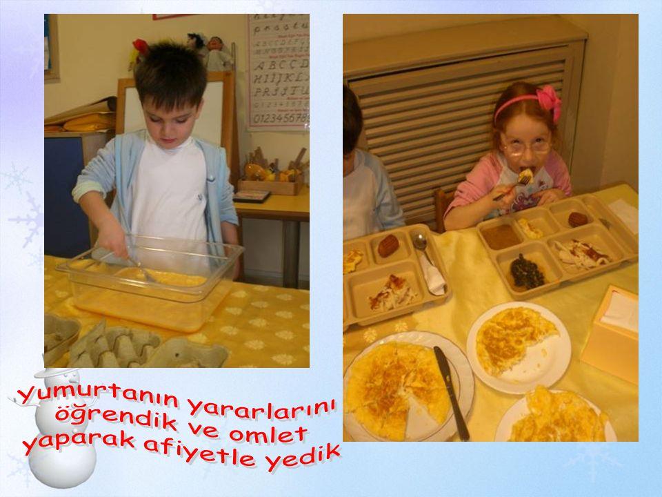 Yumurtanın yararlarını öğrendik ve omlet yaparak afiyetle yedik