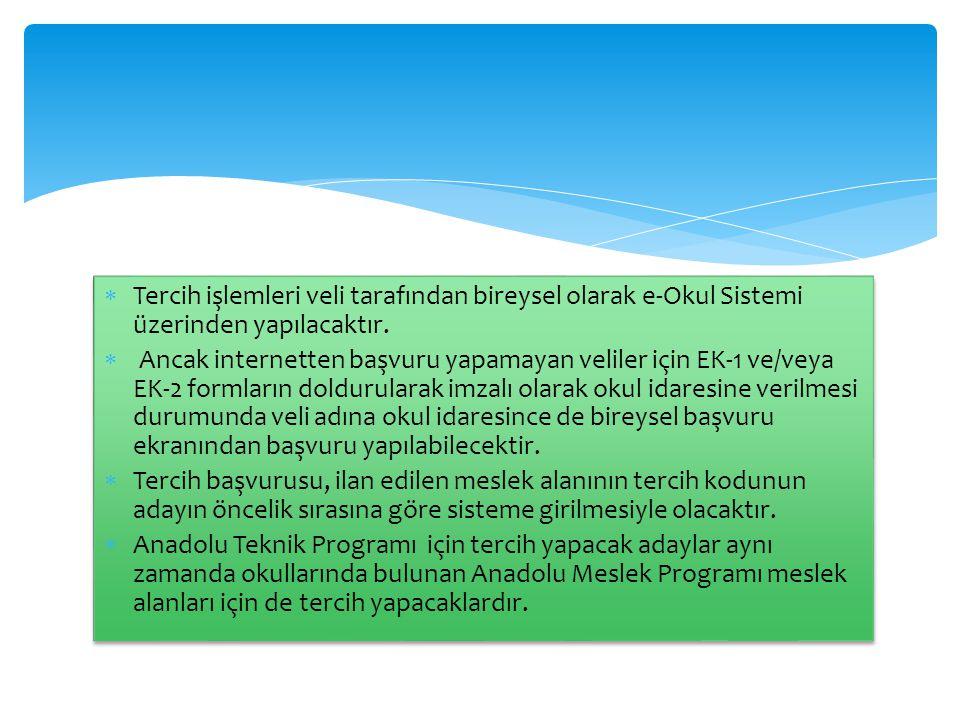 Tercih işlemleri veli tarafından bireysel olarak e-Okul Sistemi üzerinden yapılacaktır.