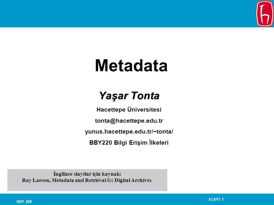 Metadata Yaşar Tonta Hacettepe Üniversitesi tonta@hacettepe.edu.tr
