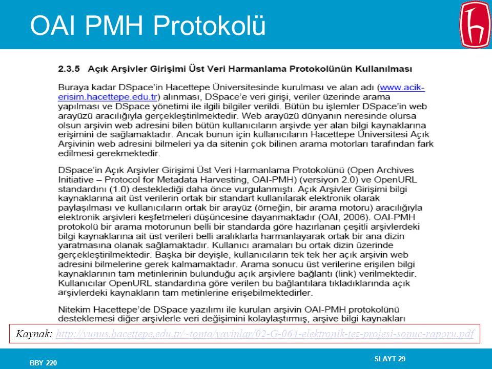 OAI PMH Protokolü Kaynak: http://yunus.hacettepe.edu.tr/~tonta/yayinlar/02-G-064-elektronik-tez-projesi-sonuc-raporu.pdf.