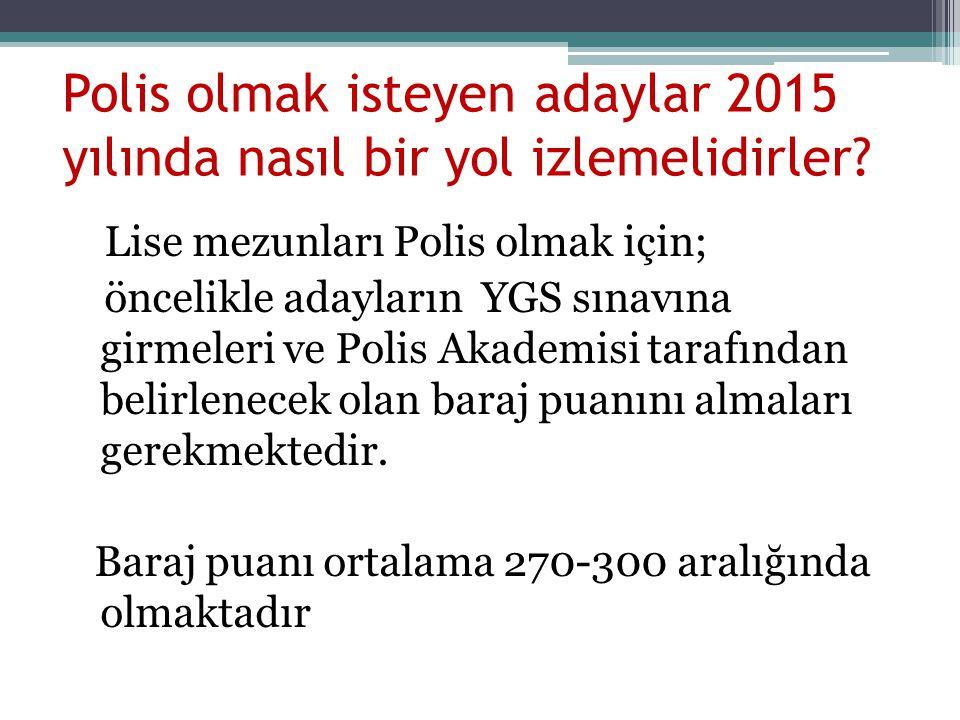 Polis olmak isteyen adaylar 2015 yılında nasıl bir yol izlemelidirler