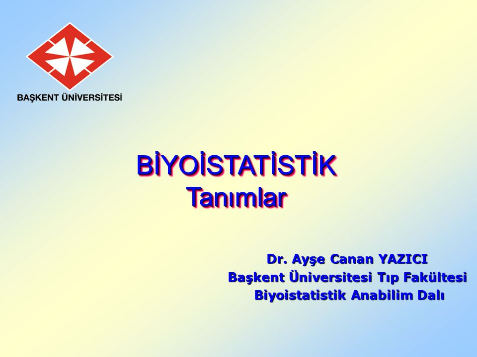 Başkent Üniversitesi Tıp Fakültesi Biyoistatistik Anabilim Dalı