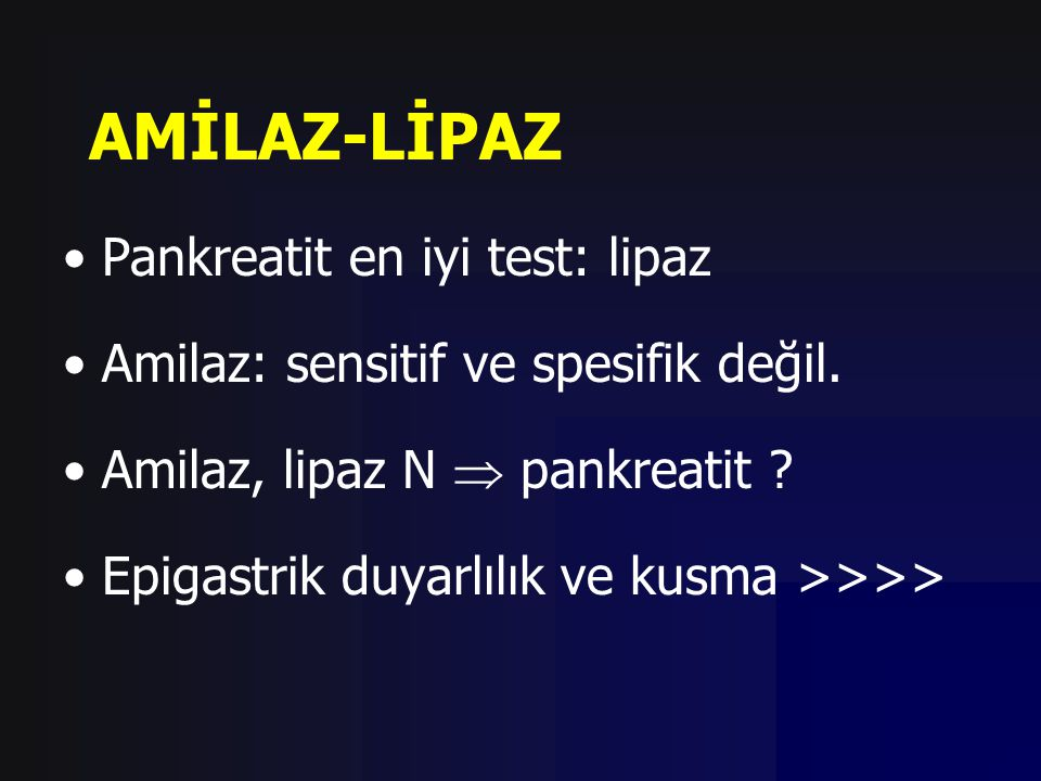 AMİLAZ-LİPAZ Pankreatit en iyi test: lipaz