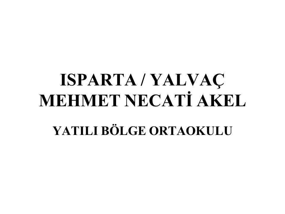 ISPARTA / YALVAÇ MEHMET NECATİ AKEL