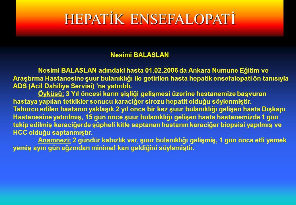 HEPATİK ENSEFALOPATİ Nesimi BALASLAN Verilen ordür' de 500 SF