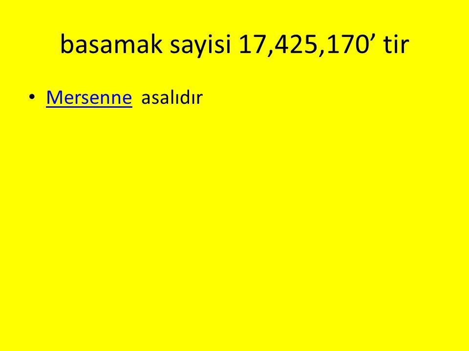 basamak sayisi 17,425,170' tir Mersenne asalıdır