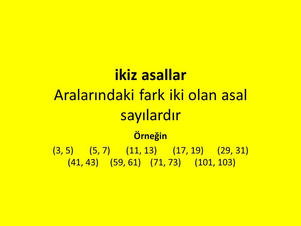 ikiz asallar Aralarındaki fark iki olan asal sayılardır