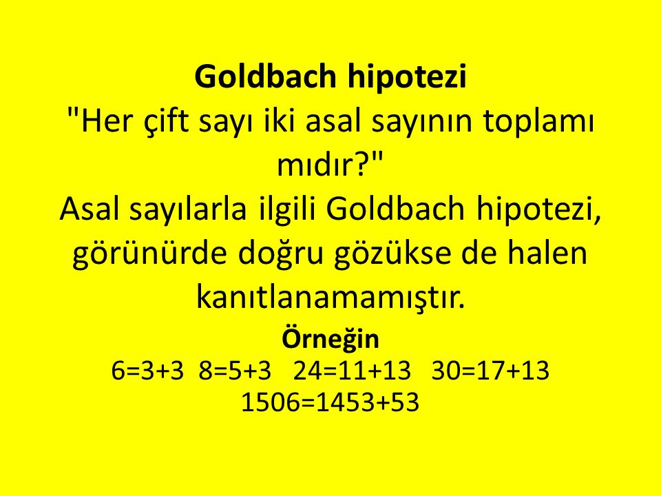 Goldbach hipotezi Her çift sayı iki asal sayının toplamı mıdır