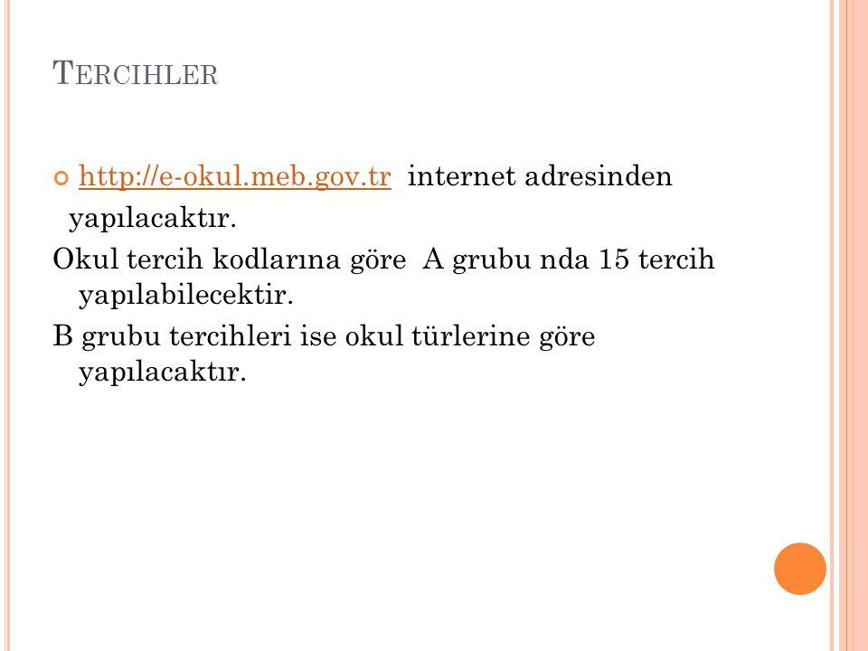 Tercihler http://e-okul.meb.gov.tr internet adresinden yapılacaktır.