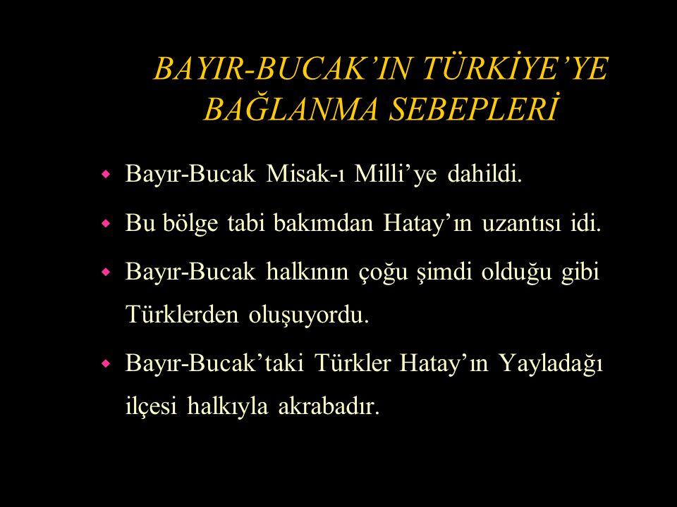 BAYIR-BUCAK'IN TÜRKİYE'YE BAĞLANMA SEBEPLERİ