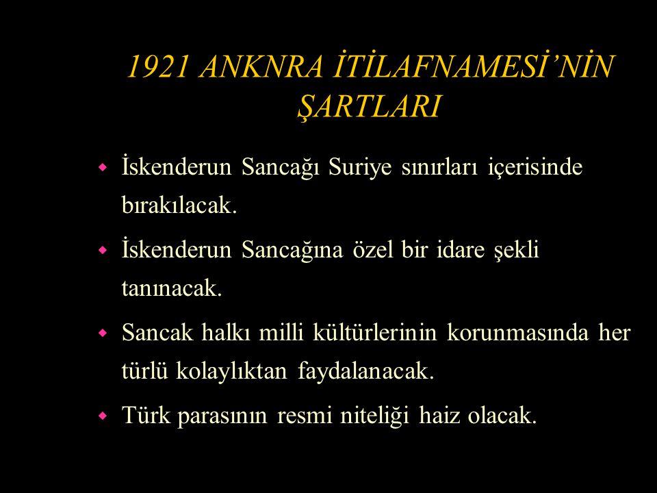 1921 ANKNRA İTİLAFNAMESİ'NİN ŞARTLARI