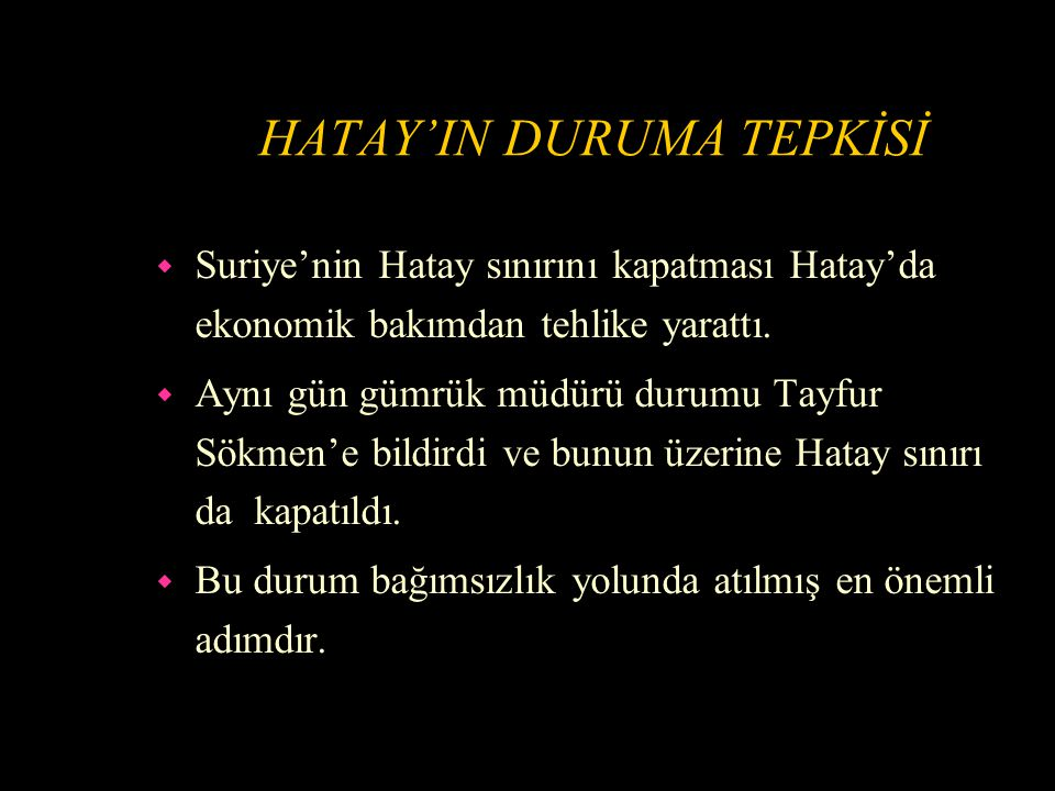 HATAY'IN DURUMA TEPKİSİ