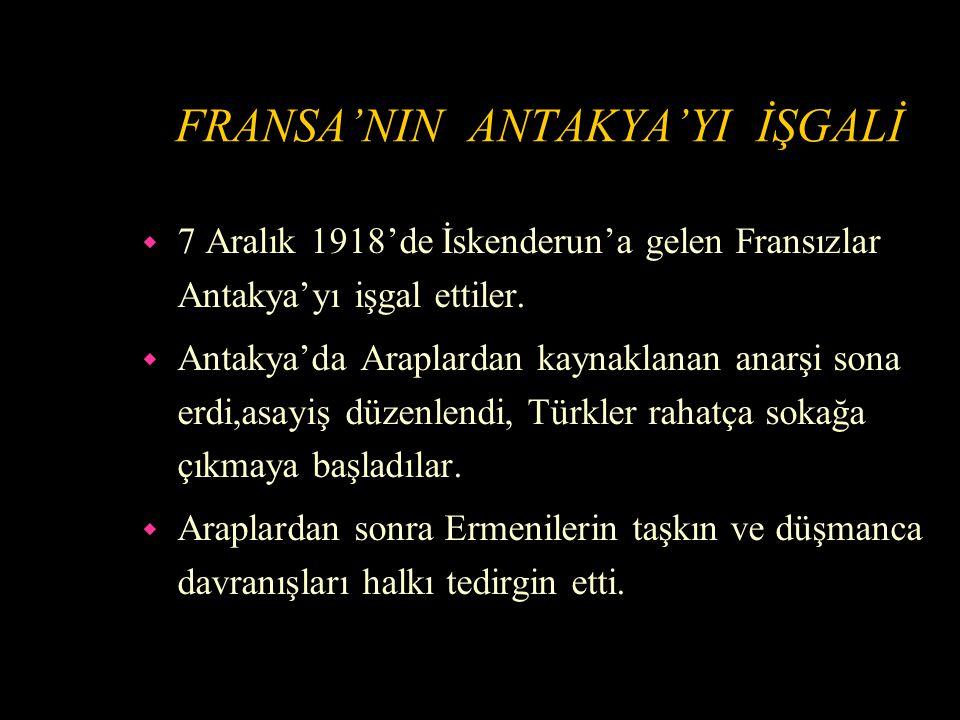 FRANSA'NIN ANTAKYA'YI İŞGALİ