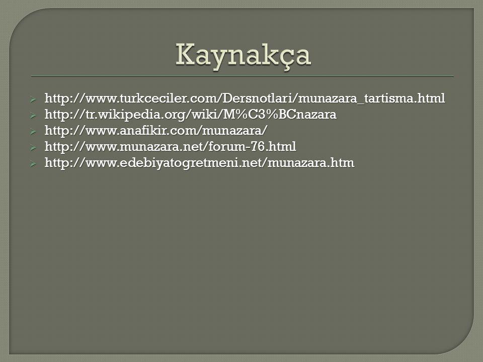 Kaynakça http://www.turkceciler.com/Dersnotlari/munazara_tartisma.html