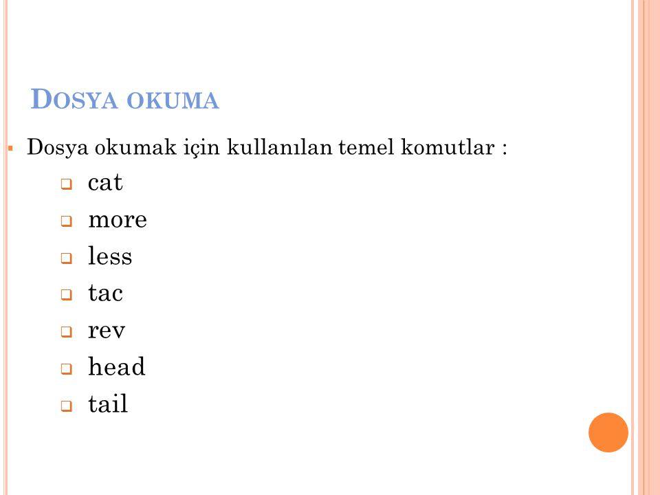 Dosya okuma cat more less tac rev head tail