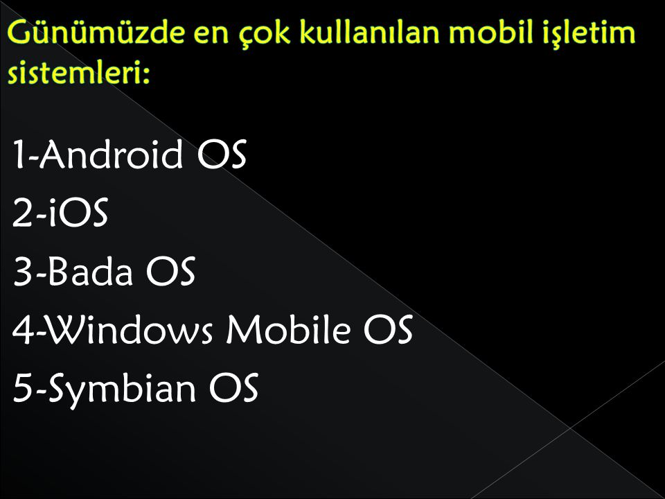 Günümüzde en çok kullanılan mobil işletim sistemleri: