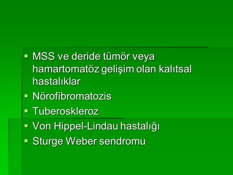 MSS ve deride tümör veya hamartomatöz gelişim olan kalıtsal hastalıklar