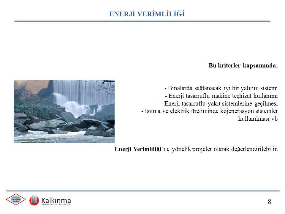 ENERJİ VERİMLİLİĞİ 8 Bu kriterler kapsamında;