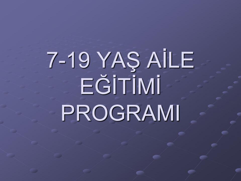 7-19 YAŞ AİLE EĞİTİMİ PROGRAMI