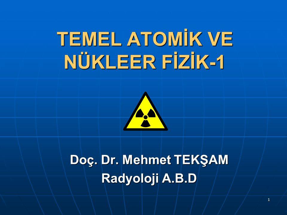 TEMEL ATOMİK VE NÜKLEER FİZİK-1