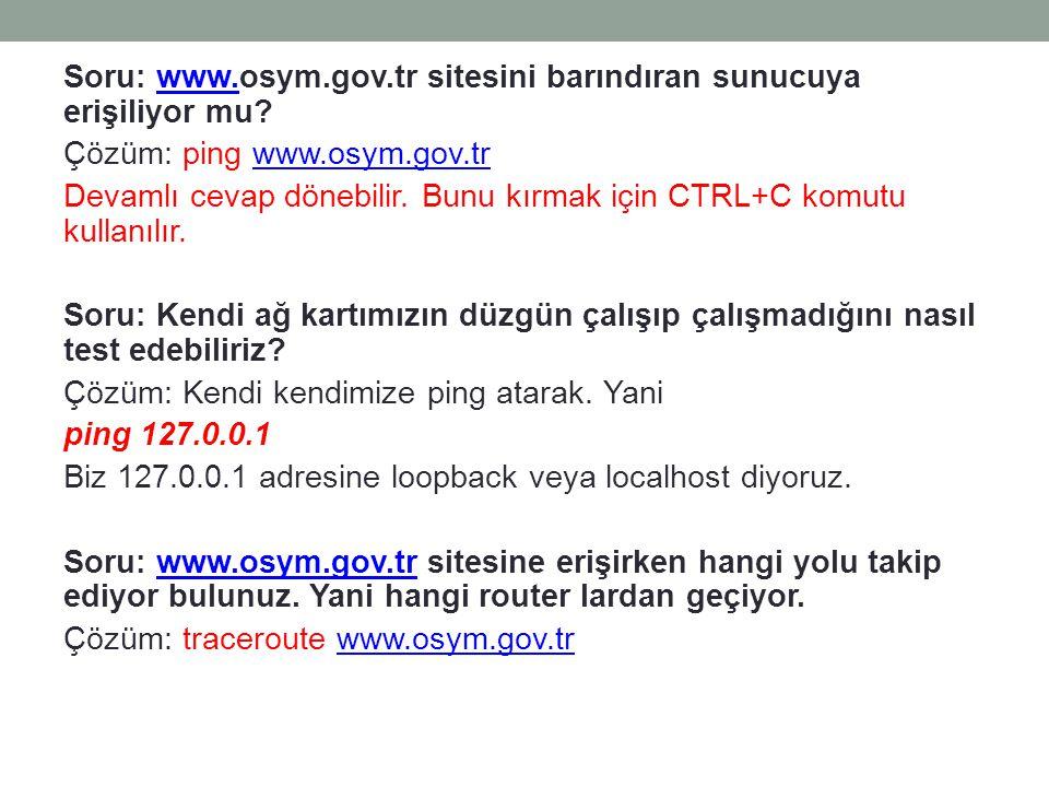 Soru: www. osym. gov. tr sitesini barındıran sunucuya erişiliyor mu