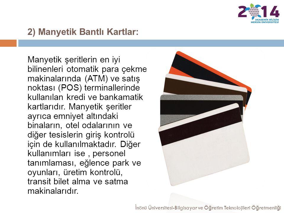 2) Manyetik Bantlı Kartlar: