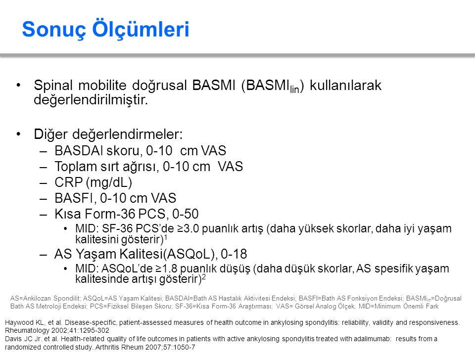 Sonuç Ölçümleri Spinal mobilite doğrusal BASMI (BASMIlin) kullanılarak değerlendirilmiştir. Diğer değerlendirmeler: