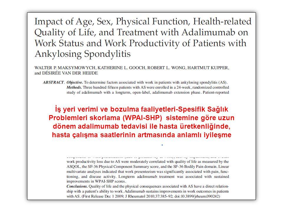 İş yeri verimi ve bozulma faaliyetleri-Spesifik Sağlık Problemleri skorlama (WPAI-SHP) sistemine göre uzun dönem adalimumab tedavisi ile hasta üretkenliğinde, hasta çalışma saatlerinin artmasında anlamlı iyileşme sağlanmıştır.