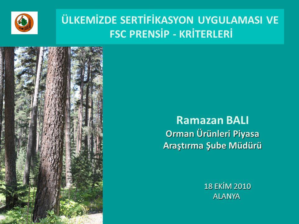 ÜLKEMİZDE SERTİFİKASYON UYGULAMASI VE FSC PRENSİP - KRİTERLERİ