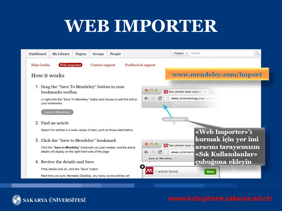 WEB IMPORTER www.kutuphane.sakarya.edu.tr www.mendeley.com/import