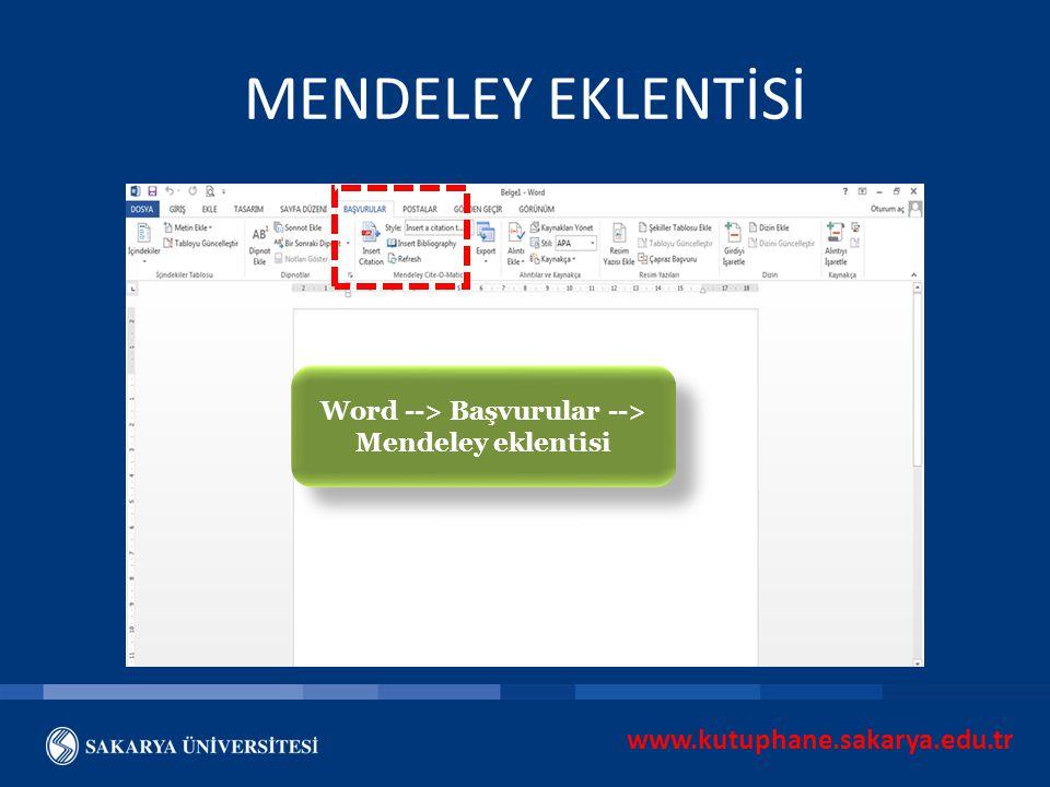 Word --> Başvurular --> Mendeley eklentisi
