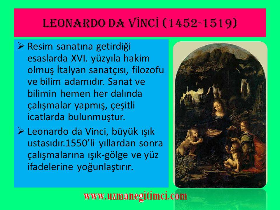 LEONARDO DA VİNCİ (1452-1519)