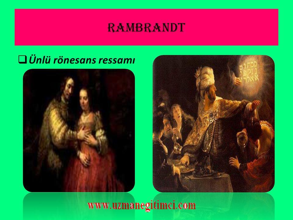 RAMBRANDT Ünlü rönesans ressamı