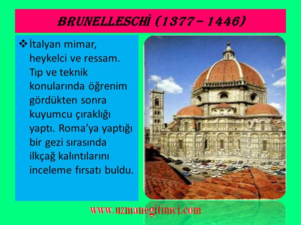BRUNELLESCHİ (1377 – 1446)