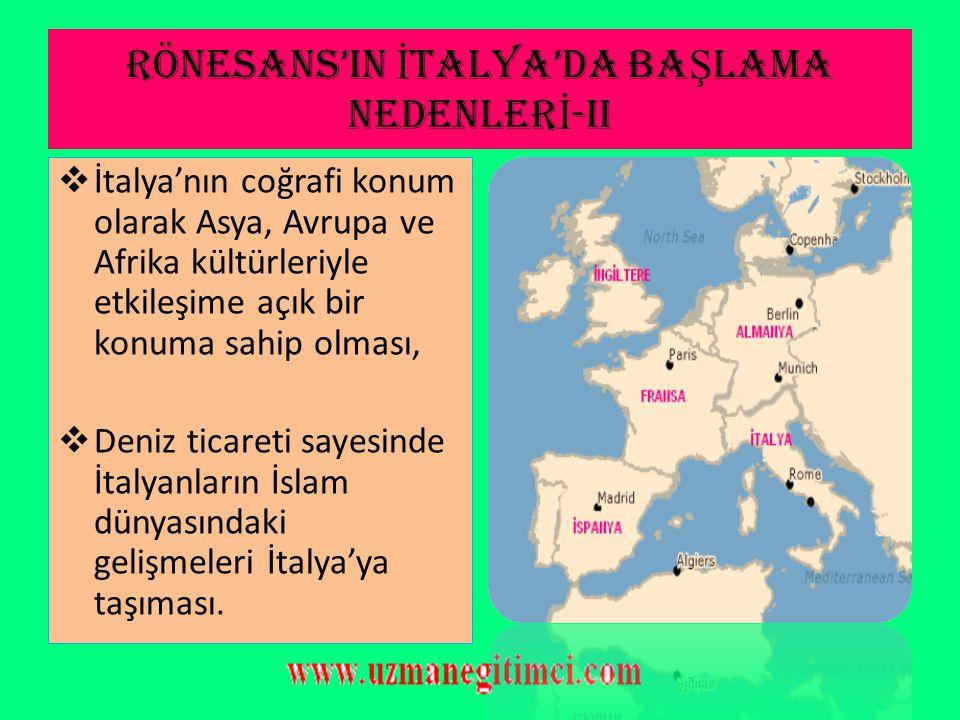 RÖNESANS'IN İTALYA'DA BAŞLAMA NEDENLERİ-ii