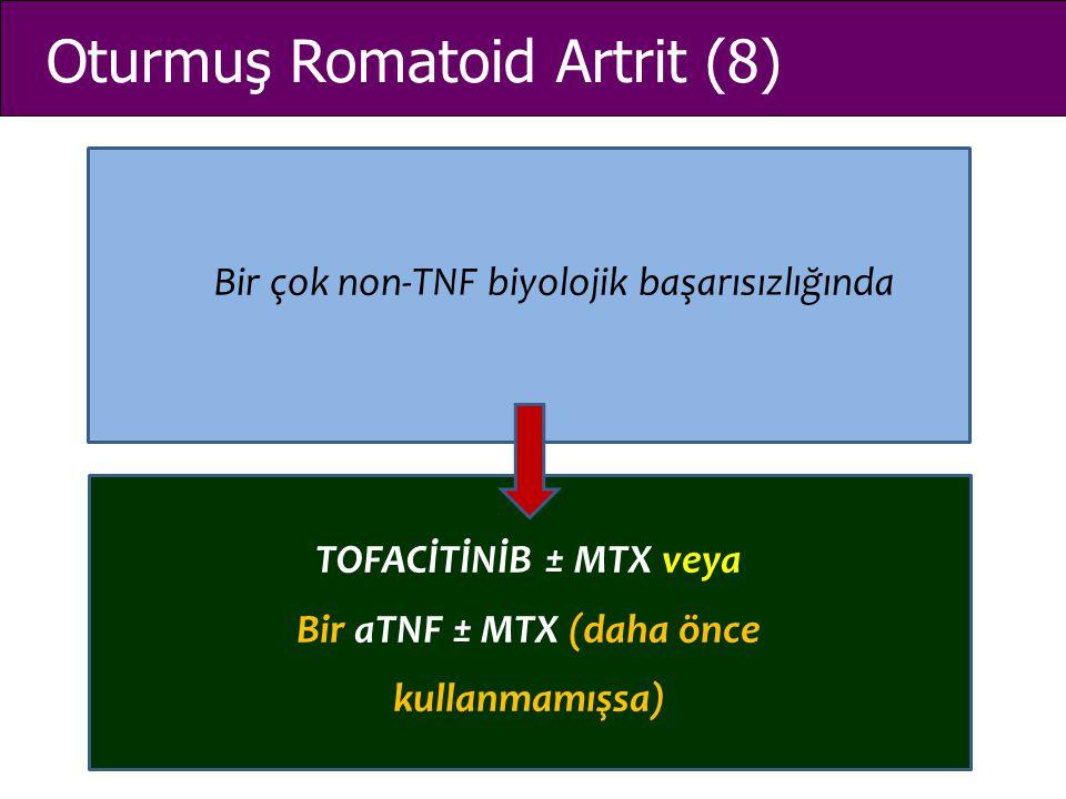 Bir aTNF ± MTX (daha önce kullanmamışsa)