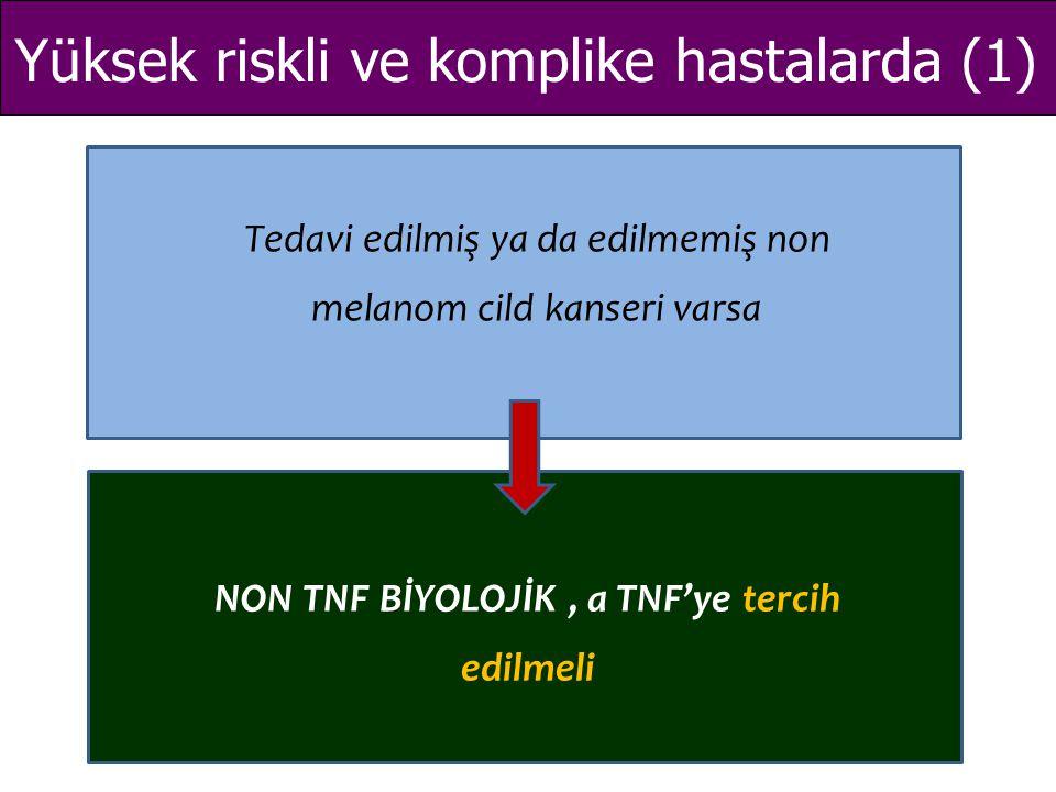 NON TNF BİYOLOJİK , a TNF'ye tercih edilmeli