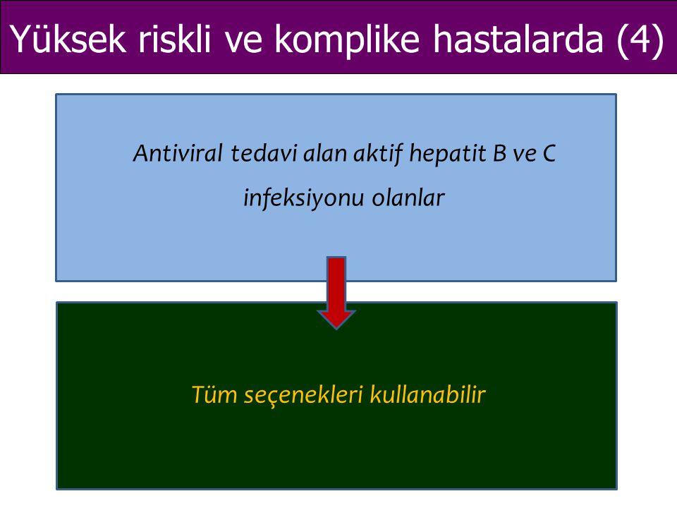 Yüksek riskli ve komplike hastalarda (4)