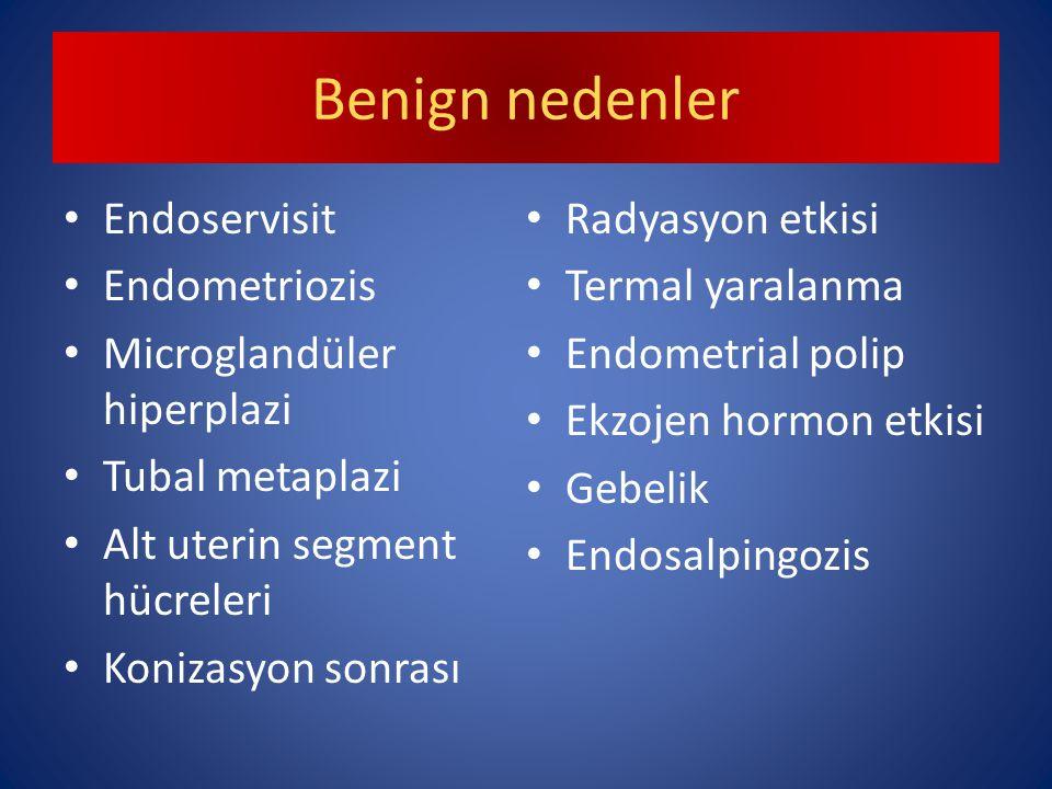 Benign nedenler Endoservisit Radyasyon etkisi Endometriozis