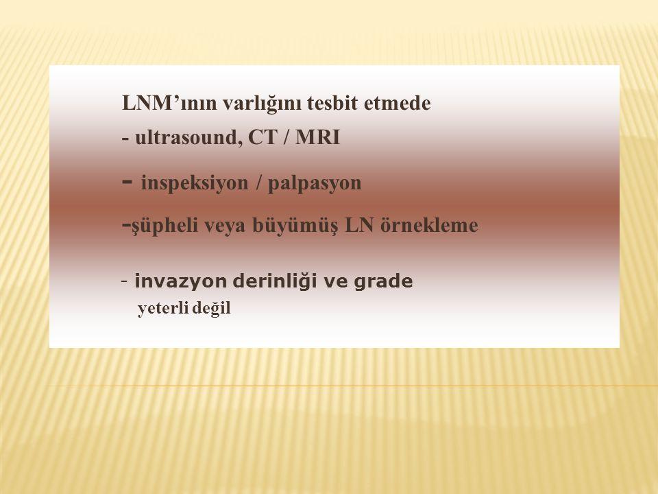 LNM'ının varlığını tesbit etmede - inspeksiyon / palpasyon
