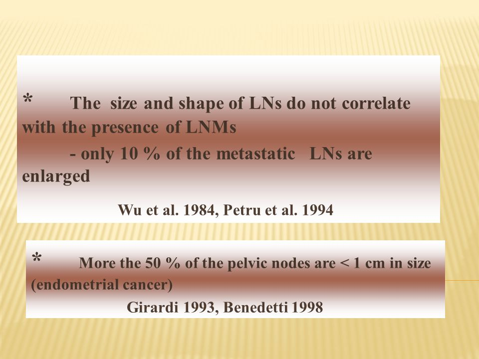 * The size and shape of LNs do not correlate with the presence of LNMs