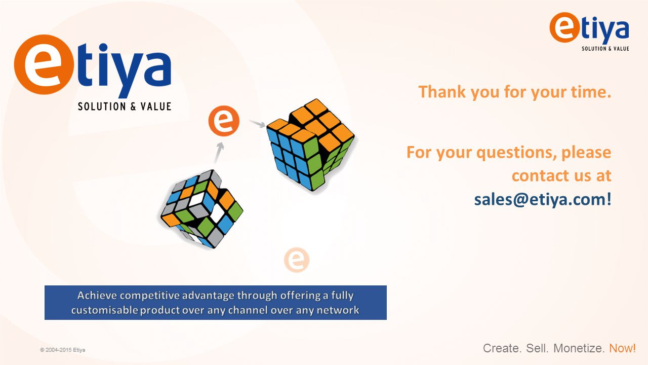 For your questions, please contact us at sales@etiya.com!