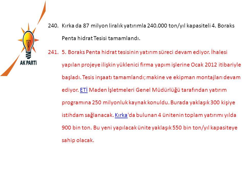 Kırka da 87 milyon liralık yatırımla 240. 000 ton/yıl kapasiteli 4