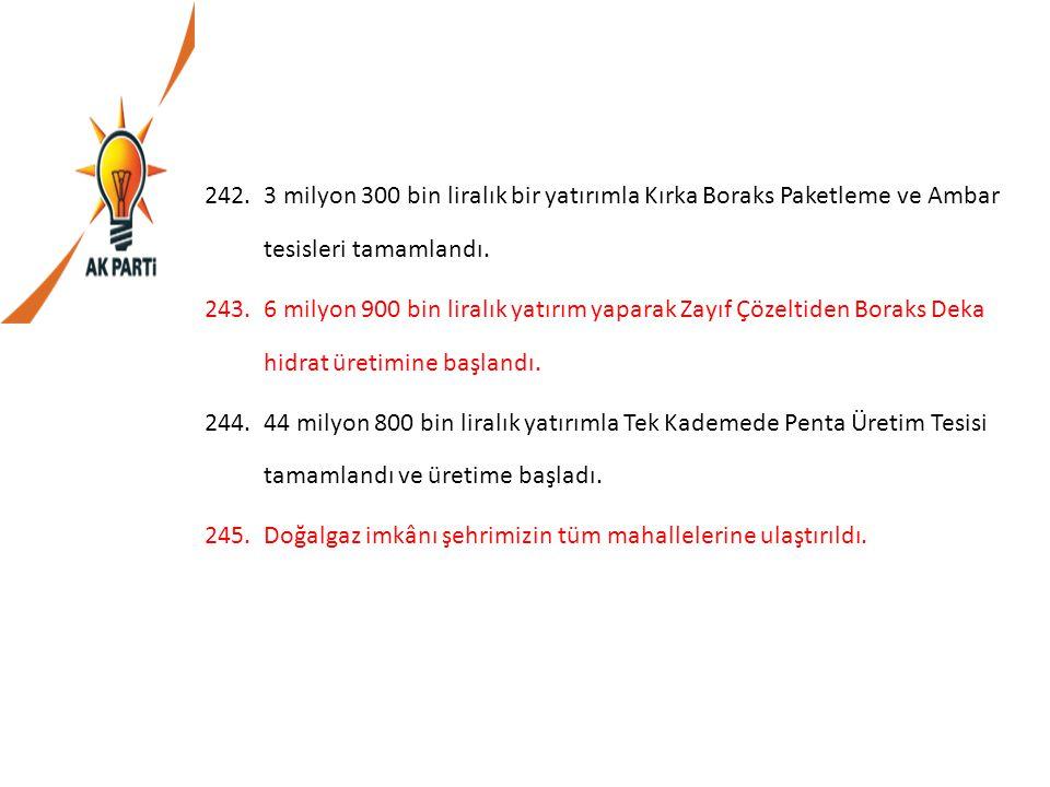 3 milyon 300 bin liralık bir yatırımla Kırka Boraks Paketleme ve Ambar tesisleri tamamlandı.