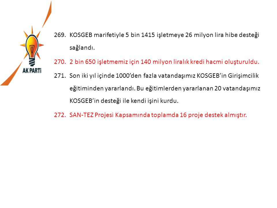 KOSGEB marifetiyle 5 bin 1415 işletmeye 26 milyon lira hibe desteği sağlandı.