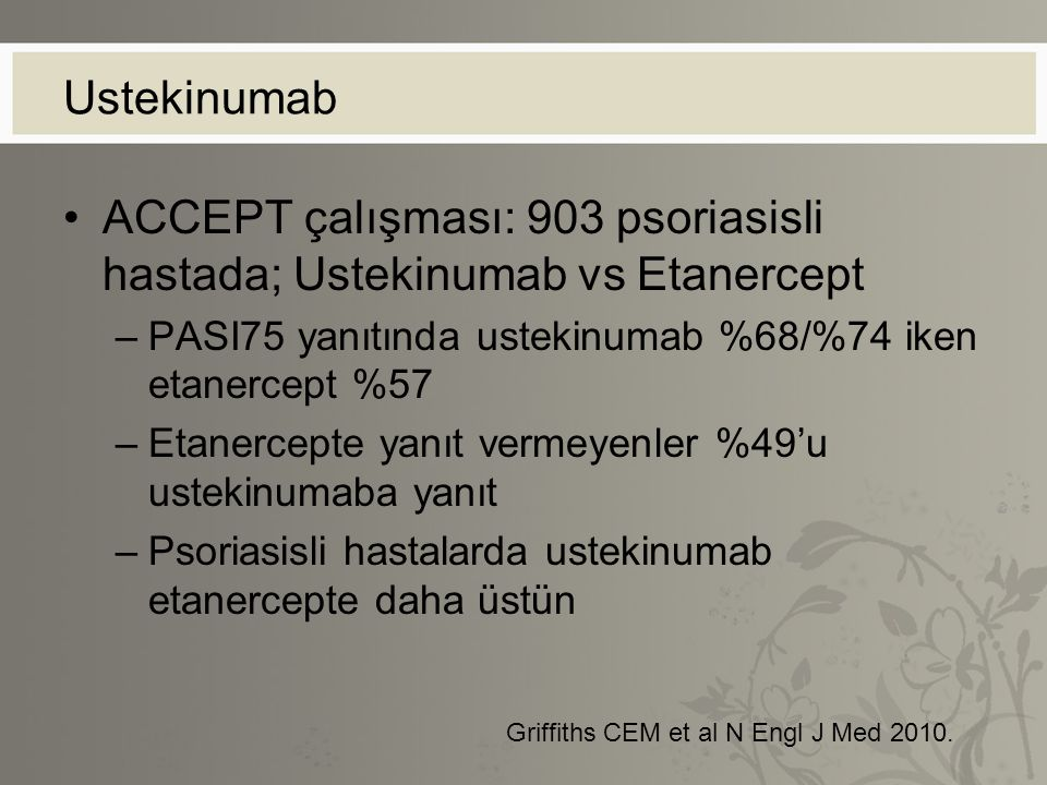 ACCEPT çalışması: 903 psoriasisli hastada; Ustekinumab vs Etanercept
