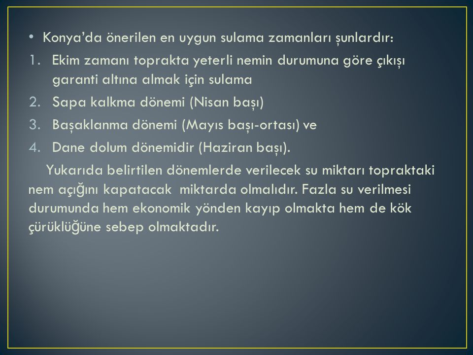 Konya'da önerilen en uygun sulama zamanları şunlardır: